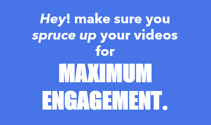 Make sure you edit your podcast and video for maximum engagement